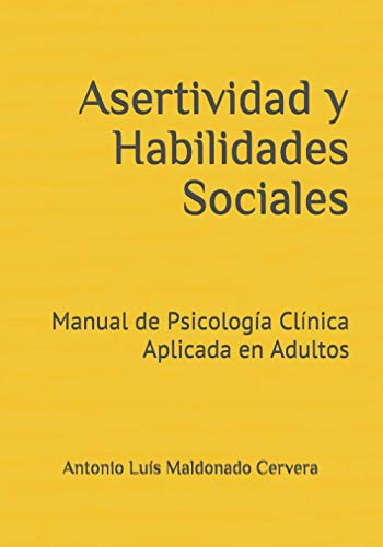 Asertividad y Habilidades Sociales: Manual de Psicología Clínica Aplicada en Adultos