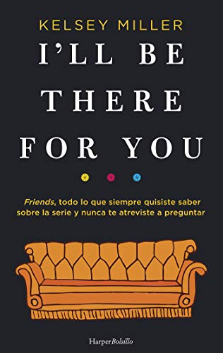 I'll be there for you (HARPER BOLSILLO)