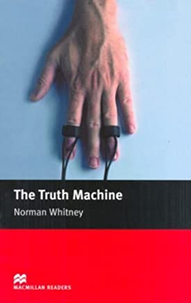 The Truth Machine (Macmillan Reader) by Norman Whitney(2005-01-01)