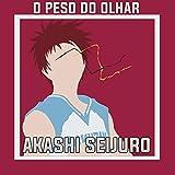 Akashi Seijuro: O Peso do Olhar