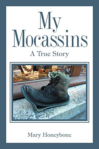 My Mocassins: A True Story
