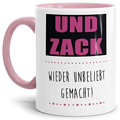 Tasse mit Spruch Und Zack - Wieder Unbeliebt gemacht Lustig/Arbeit/Büro/Witzig/Geschenkidee für Kollegen/Innen & Henkel Rosa