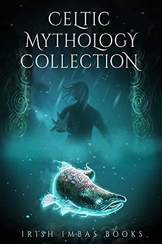 Celtic Mythology Collection 2 (Celtic Mythology Collection Series)