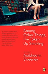 Books Set in Maine: Among Other Things, I've Taken Up Smoking by Aoibheann Sweeney. Visit www.taleway.com to find books from around the world. maine books, maine novels, maine literature, maine fiction, maine authors, best books set in maine, popular books set in maine, books about maine, maine reading challenge, maine reading list, augusta books, portland books, bangor books, maine books to read, books to read before going to maine, novels set in maine, books to read about maine, maine packing list, maine travel, maine history, maine travel books