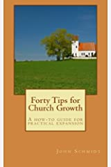 Forty Tips for Church Growth: A how-to guide for practical expansion Paperback