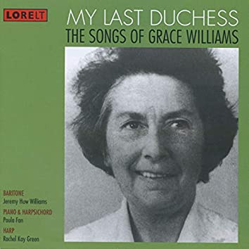 My Last Duchess: The Songs of Grace Williams