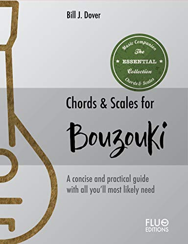 Chords & Scales for Bouzouki: A reference of the most important Chords and Scales for bouzouki (English Edition)