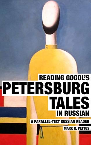 Reading Gogol's Petersburg Tales in Russian: A Parallel-Text Russian Reader (Reading Russian Book 3) (English Edition)