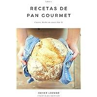 Recetas de Pan Gourmet: Casero, Hecho en Casa y Por Ti