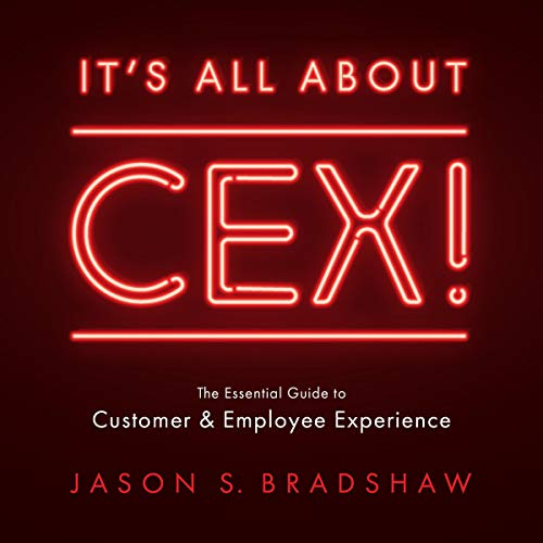 It's All About CEX! Audiobook By Jason S. Bradshaw cover art