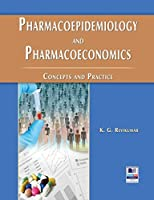 Pharmacoepidemiology and Pharmacoeconomics: Concepts and Practice