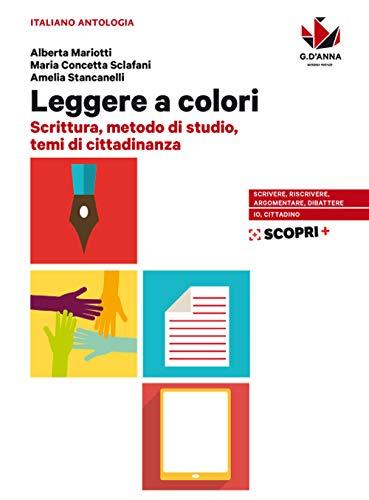 Leggere a colori. Scrittura, metodo di studio, temi di cittadinanza. Per il biennio delle Scuole superiori. Con e-book. Con espansione online