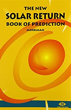 The New Solar Return Book of Prediction(revised edition) 093070634X Book Cover
