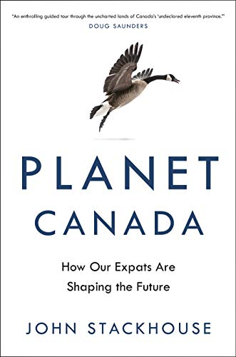 Planet Canada: How Our Expats Are Shaping the Future (English Edition)