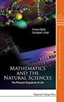 Mathematics and the Natural Sciences: The Physical Singularity of Life (Advances in Computer Science and Engineering: Texts)