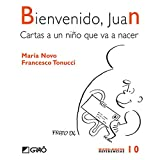 Bienvenido, Juan: Cartas a un niño que va a nacer: 010 (Micro-macro Referencias)