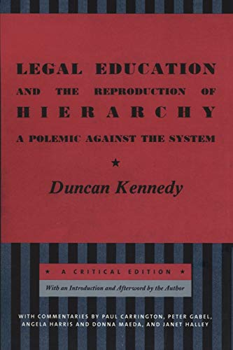Compare Textbook Prices for Legal Education and the Reproduction of Hierarchy: A Polemic Against the System Critical America, 56 Illustrated Edition ISBN 9780814748053 by Kennedy, Duncan