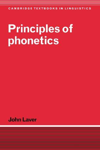 Principles of Phonetics (Cambridge Textbooks in Linguistics)