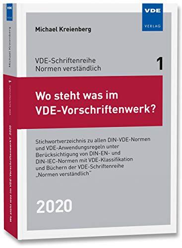 """Wo steht was im VDE-Vorschriftenwerk? 2020: Stichwortverzeichnis zu allen DIN-VDE-Normen und VDE-Anwendungsregeln, unter Berücksichtigung von DIN-EN- ... der VDE-Schriftenreihe \""""Normen verständlich\"""""""