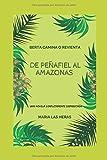 BERTA CAMINA O REVIENTA: De Peñafiel al Amazonas...