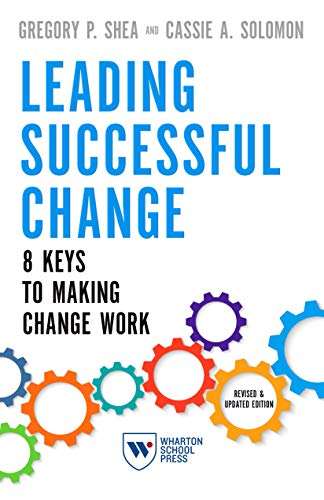 Leading Successful Change, Revised and Updated Edition: 8 Keys to Making Change Work (English Edition)