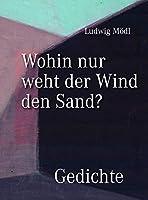 Wohin nur weht der Wind den Sand? - Gedichte