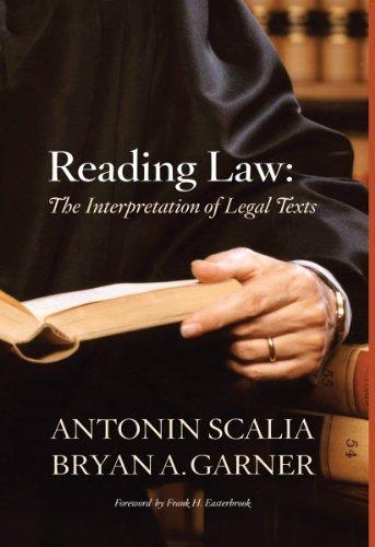 Scalia and Garner\'s Reading Law: The Interpretation of Legal Texts (English Edition)