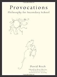 Provocations: Philosophy for Secondary School (Philosophy Foundation)