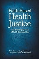 Faith-based Health Justice: Transforming Agendas of Faith Communities
