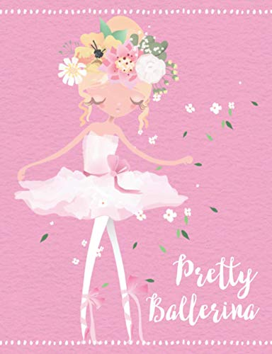 Pretty Ballerina: Composition Book| Pink Ballerina Dancing on her toes with Flowers in her hair| Long eyelashes| Wide Ruled Line paper
