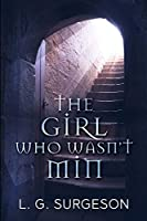 The Girl Who Wasn't Min: Large Print Edition