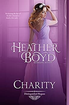 Charity (The Distinguished Rogues Book 3) by [Heather Boyd]