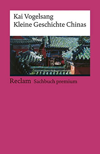 Kleine Geschichte Chinas: Reclams Ländergeschichten