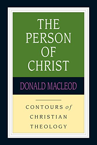The Person of Christ (Contours of Christian Theology)