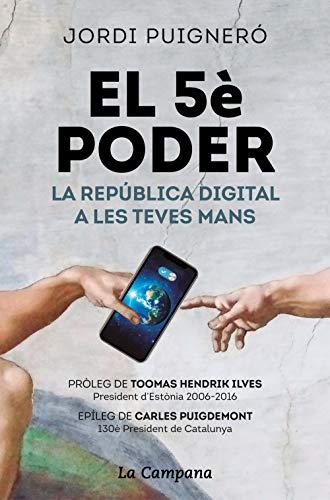 El 5è poder: La República Digital a les teves mans (Catalan Edition)