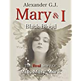 Mary and I: Black Blood: The Real Story of Miss Mary Mack (English Edition)