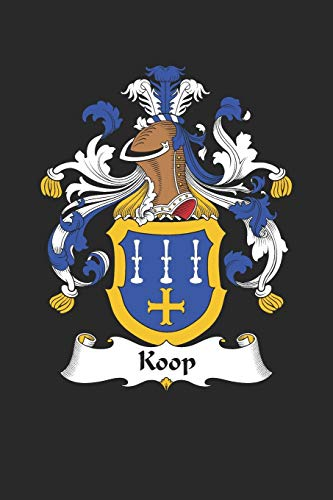 Koop: Koop Coat of Arms and Family Crest Notebook Journal (6 x 9 - 100 pages)
