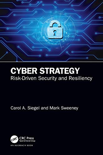 Cyber Strategy: Risk-Driven Security and Resiliency
