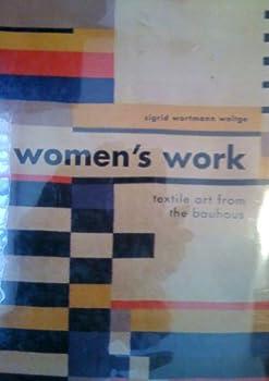 Hardcover Women's Work: Textile Art from the Bauhaus Book