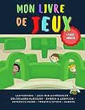 Mon livre de jeux +140 JEUX: Labyrinthes, Jeux des différences, Coloriages magiques, Ombres à associer, Retrace l'image, Trouve l'intrus, Sudoku (Dès 5 ans)
