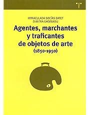 Agentes, marchantes y traficantes de objetos de arte (1850-1950): 11 (Manuales de museística, patrimonio y turismo cultural)