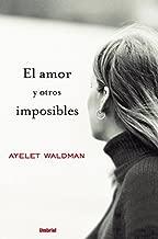 El amor y otros imposibles (Umbriel narrativa) (Spanish Edition)
