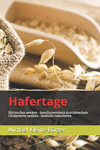Hafertage: Blutzucker senken · Cholesterin senken · Gewicht reduzieren (Diabetes, Band 1)