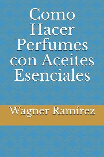 Como Hacer Perfumes con Aceites Esenciales