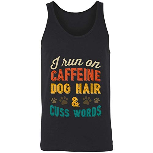 I Run On Caffeine Dog Hair & Cuss Words Vintage Funny Gift Unisex Tank Black