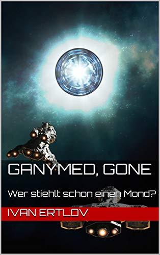 Ganymed, Gone: Wer stiehlt schon einen Mond? (Avatar Reihe 3)