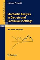 Stochastic Analysis in Discrete and Continuous Settings: With Normal Martingales (Lecture Notes in Mathematics)