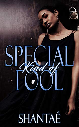 Special Kind Of Fool (Foolish Love Series Book 1) (English Edition)