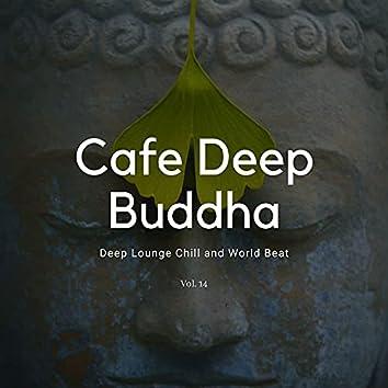 Cafe Deep Buddha - Deep Lounge Chill And World Beat, Vol. 14