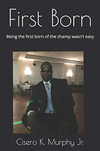 First Born: Being The First Born Of The Champ Wasn't Easy